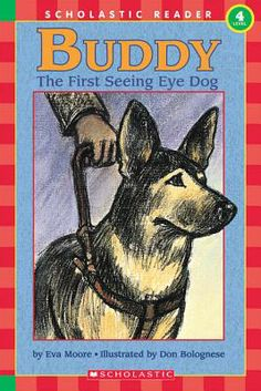 Buddy: The First Seeing Eye Dog (Hello Reader!, Level by Eva Moore 0590265857 9780590265850 Seeing Eye, Reluctant Readers, Summer Reading Lists, Story Of The World, Guide Dog, Animal Books, Service Dogs, The One, Childrens Books