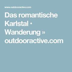 Das romantische Karlstal • Wanderung » outdooractive.com