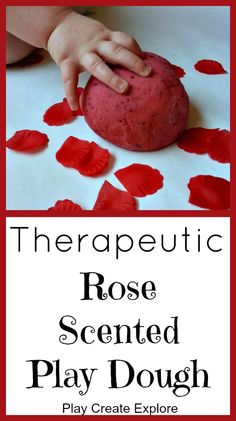 Play Create Explore: Therapeutic Rose Scented Play Dough