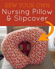 Make your own DIY nursing pillow and slipcover with just $10 of material and less than an afternoon's worth of work! Makes a great baby gift!