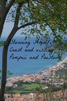 Visiting the Amalfi Coast - amazing beaches, famous ruins such as Pompeii and Paestum, amazing food and wonderful people!