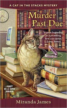 Amazon.com: Murder Past Due (Cat in the Stacks Mystery) (9780425236031): Miranda James: Books