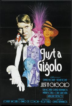 "Just a Gigolo (1978)  ""Schöner Gigolo, armer Gigolo"" (original title) Stars: David Bowie, Sydne Rome, Kim Novak, David Hemmings, Maria Schell, Curd Jürgens, Marlene Dietrich ~Director: David Hemmings  (British Poster)"