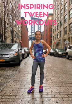 Tween Workouts | Wor