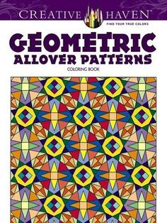 Creative Haven Geometric Allover Patterns Coloring Book (...
