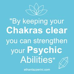 By keeping your chakras clear you can strengthen your psychic abilities - Ethan Lazzerini quote #chakras