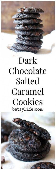 The ultimate dessert recipe. Dark Chocolate Salted Caramel Cookies | Betsylife.com