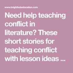 Need help teaching conflict in literature? These short stories for teaching conflict with lesson ideas and explanations will make you look like the genius you've been telling your students about all year. Conflict In Literature, Teaching Short Stories, High School English, Help Teaching, English Lessons, Told You So, Make It Yourself, Students, Ideas