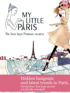 My Little Paris:  My Little Paris is the favorite website of Parisian women. In their first book, the creators of the site share their best-kept secret addresses in this book, to be the first in a series. Paperback 156 pages