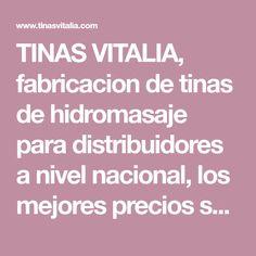 TINAS VITALIA, fabricacion de tinas de hidromasaje para distribuidores a nivel nacional, los mejores precios solo en VITALIA.