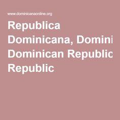 Republica Dominicana, Dominican Republic