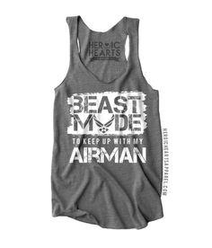 Beast Mode to Keep Up With My Airman. Love this tank top!