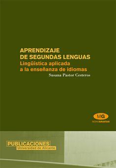 Aprendizaje de segundas lenguas : lingüística aplicada a la enseñanza de idiomas / Susana Pastor Cesteros