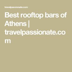 Best rooftop bars of Athens | travelpassionate.com