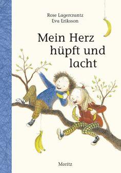 Mein Herz hüpft und lacht: Amazon.de: Rose Lagercrantz, Eva Eriksson, Angelika Kutsch: Bücher