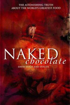 Naked Chocolate - David Wolfe & Shazzie