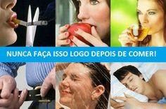 7 COISAS QUE VOCÊ NUNCA DEVE FAZER LOGO DEPOIS DE COMER!