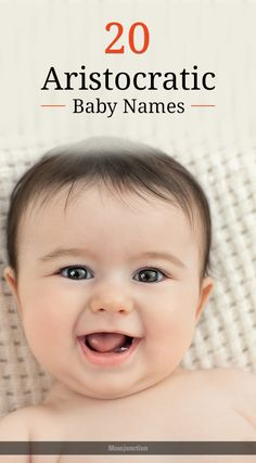Top 20 Aristocratic Names For Your Baby