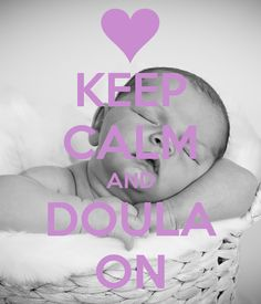L&D NURSES--Why a Doula is Your New Best Friend