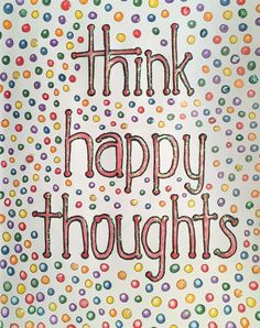 THINK HAPPY THOUGHTS  Book:  Zendoodle Coloring:  Uplifting Inspirations:  Quotable Sayings to Color and Display  Artist:  Justine Stiina Lustig, Outlook, Saskatchewan   Medium:  Prismacolor Premier pencils, Sharpie Fine Point black marker (outlines), Glossy Accents & Recollections Signature fine glitter (white rose)  Colourist:  Cheryl Tyler  My happy thoughts are 5 cent & 25 cent Gumball vending machines.  I'm attracted to the colourful bubble gum balls inside the machine and the challenge…
