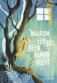 Thys, Joris en De Rynck, Korneel - Waarom een bos geen ramen heeft - Plaats: 753.1 #kinderillustratie #boekillustratie