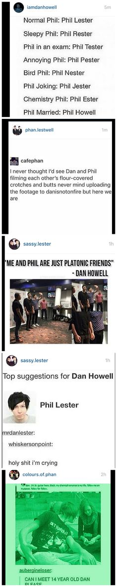 Can we just take notice that in the last one it says he's bi. Therefore Phan is a true possibility! Dan Howell, Daniel James Howell, Steven Universe, Oki Doki, Phan Is Real, Dan And Phill, Phil 3, Danisnotonfire And Amazingphil, Phil Lester