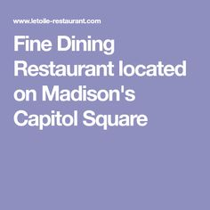 Fine Dining Restaurant located on Madison's Capitol Square
