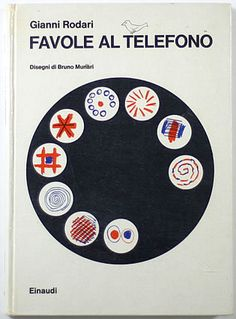 Favole al Telefono - Gianni Rodari. Disegni di Bruno Munari. 1962