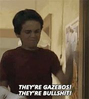 "It. ""They're gazebos!"""