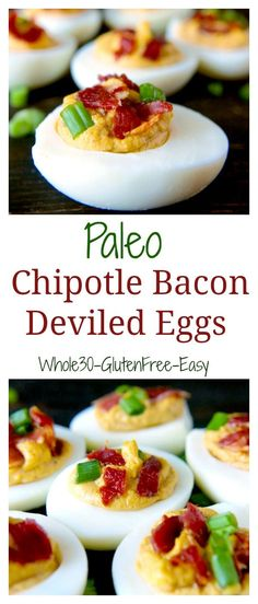 Paleo Chipotle Bacon Deviled Eggs- easy to make and so delicious! Gluten free, dairy free, paleo, and low carb.