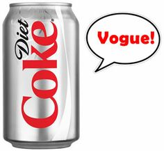 i think diet coke is a hip kind of drink