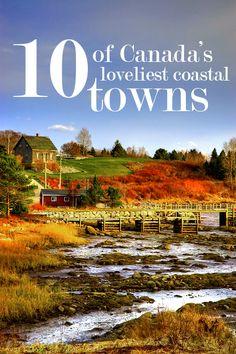 10 of Canada's loveliest coastal towns 10 of Canada's loveliest coastal towns East Coast Travel, East Coast Road Trip, Vancouver, Toronto, Banff, British Columbia, Ottawa, Quebec, East Coast Canada