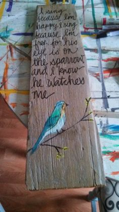 Creative Genius Art: His eye is on the sparrow and I know He watches me art diy art easy art ideas art painted art projects Barn Wood Crafts, Driftwood Crafts, Sparrow Art, Crafts To Make, Arts And Crafts, Painted Boards, Painted Wood, Wooden Boards, Pallet Art