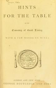 Hints for the table : or, The economy of good living. With a few words on wines by Timbs, John, 1801-1875; University of Leeds. Library