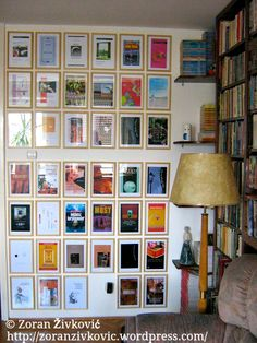 A Book Cover Wall in my study, 2009, © Zoran Živković (Author. Belgrade, Serbia) via his blog, zoranzivkovic.wordpress.  While he framed the covers of his own books for a lovely display, no reason not to use the same decor idea with your own favorite books...  [Do not remove caption; req'd by copyright law] COPYRIGHT LAW: http://pinterest.com/pin/86975836525792650/  HOW TO FIND the ORIGINAL WEB SITE of an image: http://pinterest.com/pin/86975836525507659/