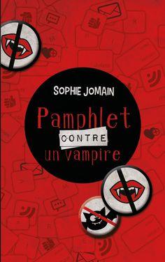 Pamphlet contre un vampire - Sophie Jomain. 432 Pages, Couverture souple  #livre #roman #jeunesse #vampire
