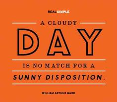 Don't let the weather get you down. #CloudyDays #FeelGood