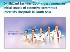 Dr shivani sachdev gour is best among an initial couple of extensive committed infertility hospitals Surrogacy, Hospitals, Initials, Health Care, Couples, Life, Couple, Romantic Couples, Health