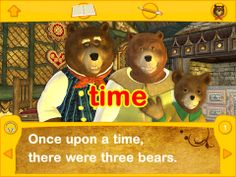 "Touch and Write Storybook: 3 Bears ($2.99) on each page of the story, children master the story vocabulary using our engaging ""Touch and Write"" reading and writing activities. By the end of the story, children will have mastered almost 200 important vocabulary words,  learned the phonics pronunciations of each word's letters! Children can listen to the lines of the story as they are highlighted, tap  hear individual words,  tap around the illustration to learn new vocabulary."