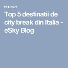 Top 5 destinatii de city break din Italia - eSky Blog