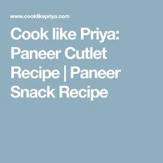 Cook like Priya: Paneer Cutlet Recipe | Paneer Snack Recipe