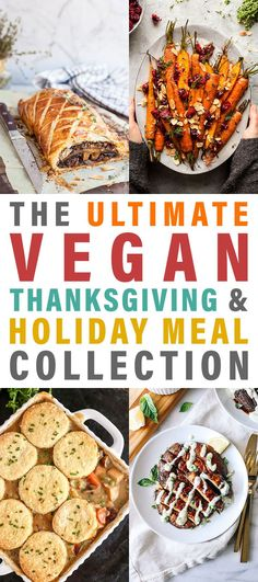 The Ultimate Vegan Thanksgiving & Holiday Meal Collection that is filled with everything and anything you could ever want for a fabulous and festive Holiday Meal!  From Starters to Desserts and everything in between!!! Over 60 recipes! Try them all.  That Mushroom Wellington is on my list. #Vegan #UltimateThanksgiving&HoildayMealCollection #Thanksgiving #VeganThanksgivingFood #ThanksgivingVeganFoods #VeganDesserts #VeganThanksgiving #HolidayVeganMeals #Vegan #Vegetarian #VeganMainDishes