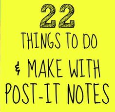 POST IT NOTE Ideas!