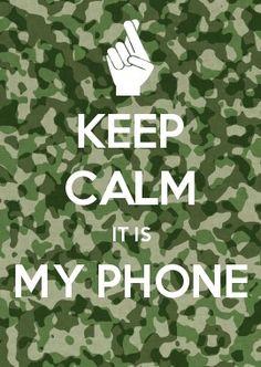 KEEP CALM it is my phone