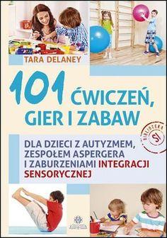 101 ĆWICZEŃ, GIER I ZABAW Asd, Kids And Parenting, Montessori, Hand Lettering, Homeschool, Education, Reading, Books, Life
