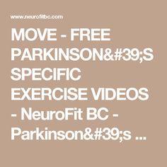 MOVE - FREE PARKINSON'S SPECIFIC EXERCISE VIDEOS - NeuroFit BC - Parkinson's Disease Exercise Programs