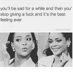 How I feel about most things that has ever or will make me sad,mad or feel some type of way!