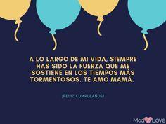 • 91 Frases de cumpleaños para felicitar a las personas que más quieres. Birthday Posts, Love Messages, Tank Man, Mom, Quotes, Inspiration, Villa, Ideas, Home
