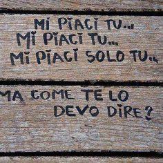 Mi piaci tu....