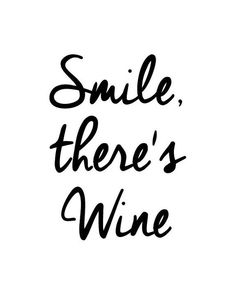 Smile There's Wine cursive font wall art prints typography poster black and white scandinavian Art Quotes Funny, Wall Art Quotes, Inspirational Quotes, Police Cursive, Wine Quotes, Quotes About Wine, Wednesday Motivation, Cursive Fonts, Typographic Poster